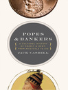 Popes & Bankers (eBook): A Cultural History of Credit and Debt,  from Aristotle to AIG
